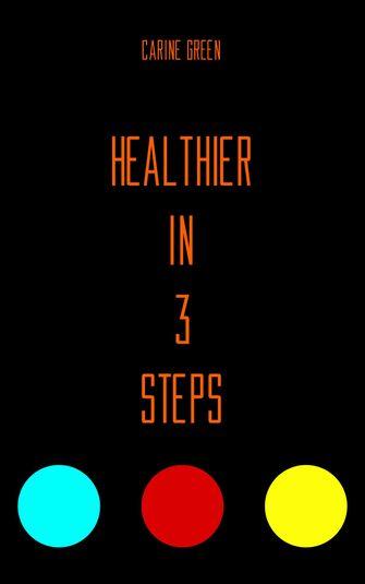 Healthier in 3 Steps (e-book)